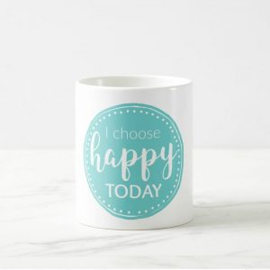 i choose happy today coffee mug