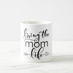 living the mom life coffee mug