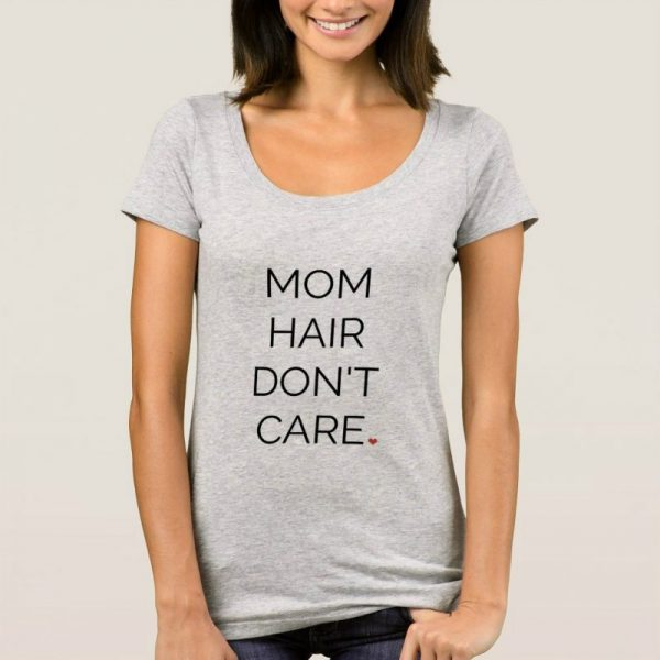 mom hair don't care t shirt