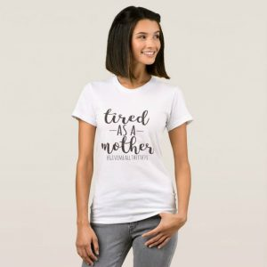 tired as a mother glitter t shirt