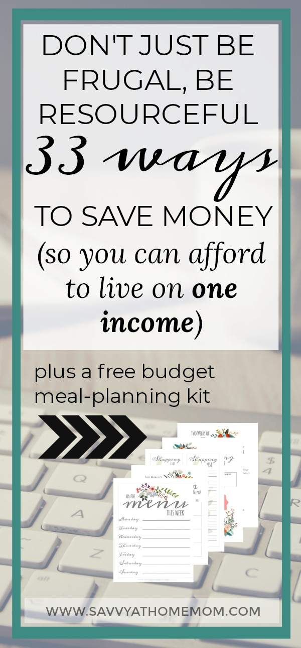 33 ways to save money (so you can afford to live on one income)