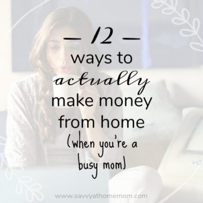 12 ways busy moms can make money from home