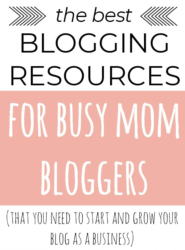 resources you need to help you blog as a busy mom