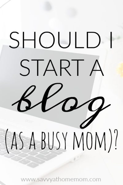 should I start a blog as a busy mom