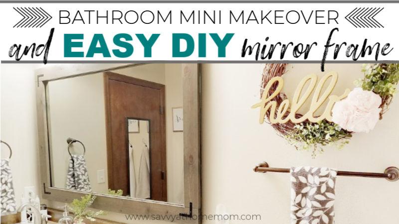 Bathroom Mini Makeover Easy Diy Mirror Frame Savvy At Home Mom